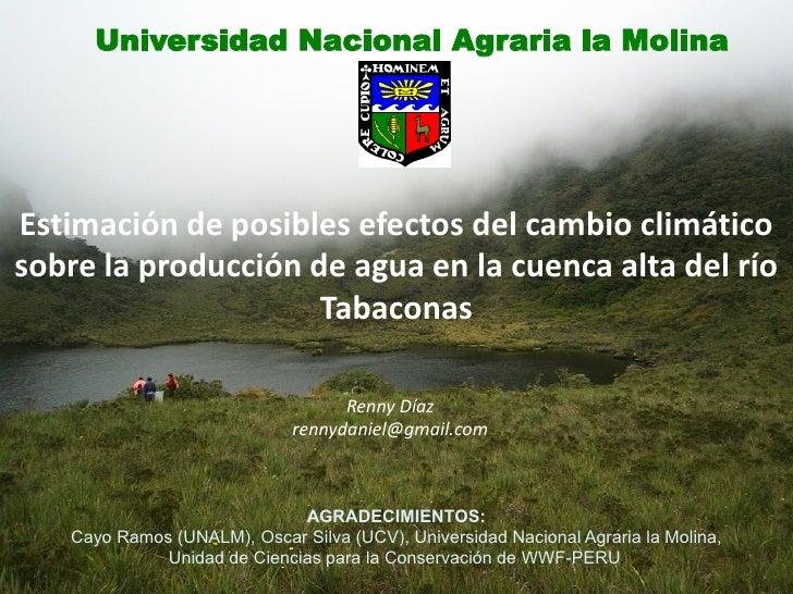 Universidad Nacional Agraria la Molina     Estimación de posibles efectos del cambio climático sobre la producción de agua...