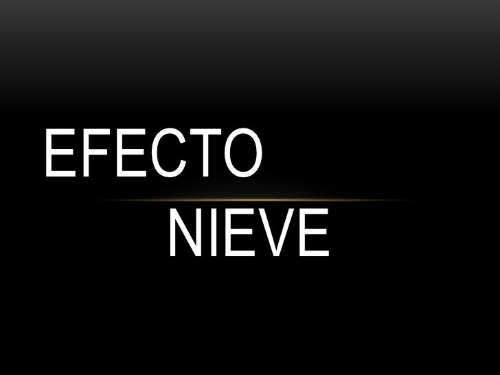 EFECTO   NIEVE