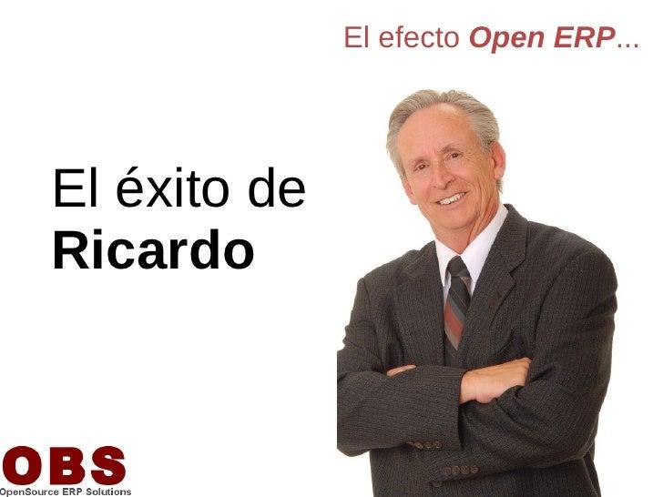 El efecto Open ERP...     El éxito de Ricardo