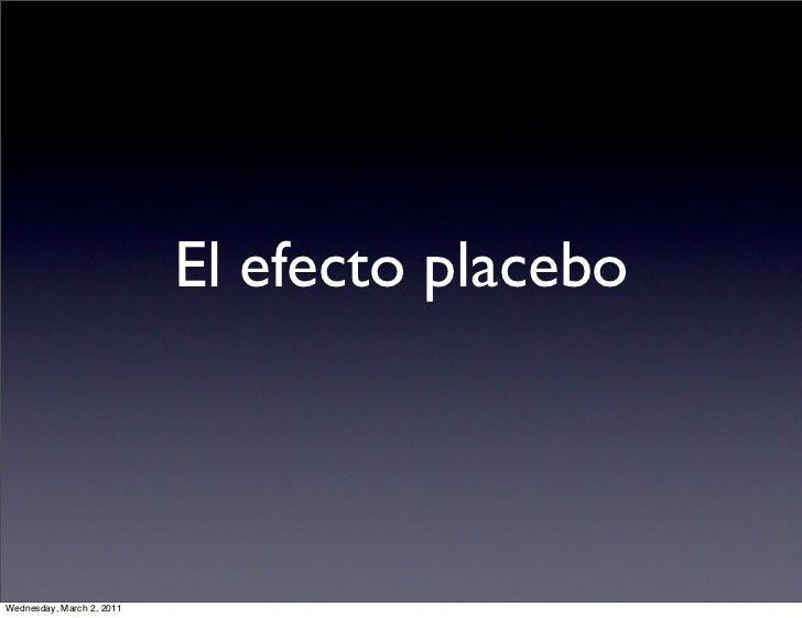 El efecto placeboWednesday, March 2, 2011