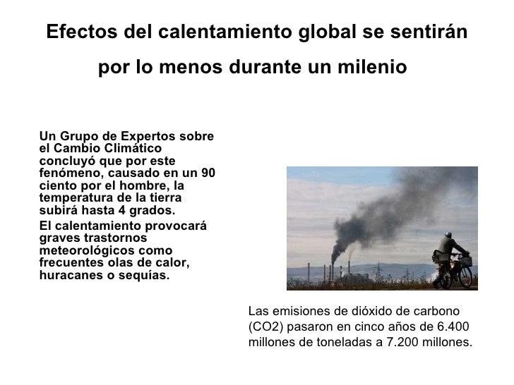 Efectos del calentamiento global se sentirán por lo menos durante un milenio   Un Grupo de Expertos sobre el Cambio Climát...