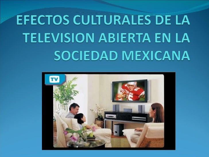 Efectos Culturales De La Television Abierta