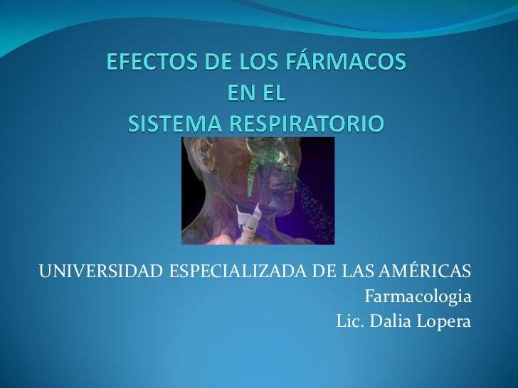 UNIVERSIDAD ESPECIALIZADA DE LAS AMÉRICAS                                Farmacologia                            Lic. Dali...