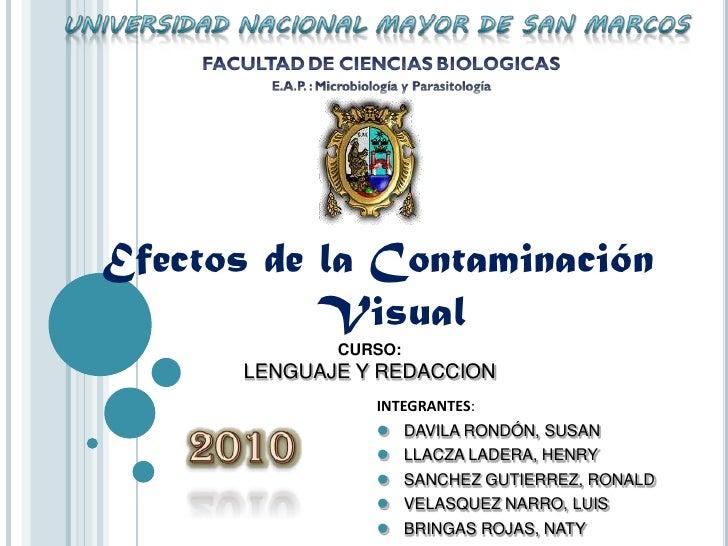 Efectos de la Contaminación Visual<br />CURSO:<br />LENGUAJE Y REDACCION<br />INTEGRANTES:<br /><ul><li>DAVILA RONDÓN, SUSAN