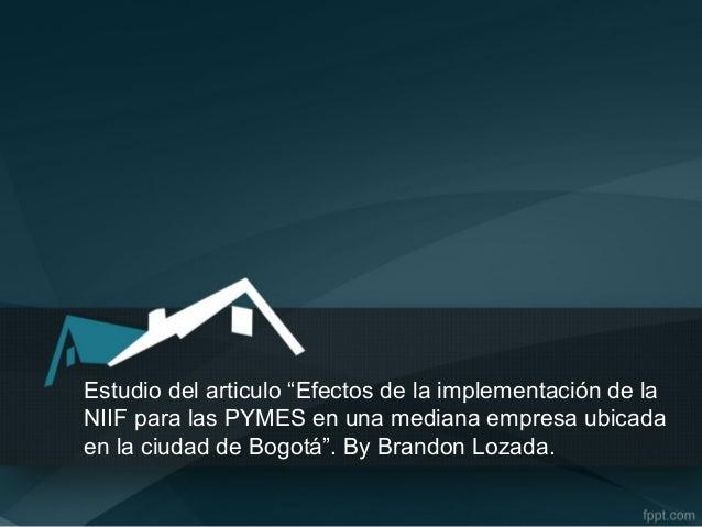 """Estudio del articulo """"Efectos de la implementación de la NIIF para las PYMES en una mediana empresa ubicada en la ciudad d..."""