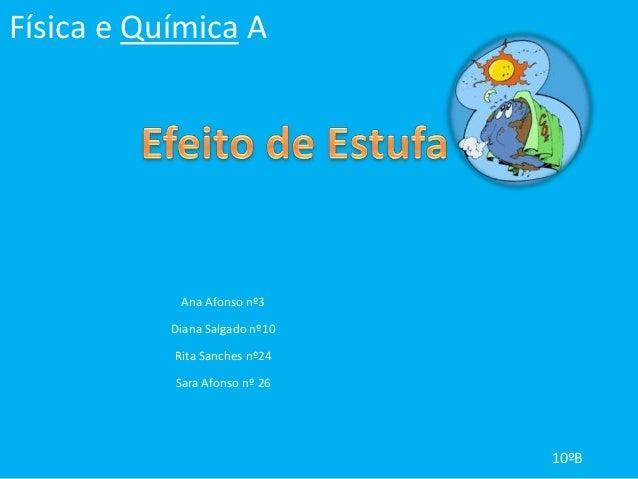 Física e Química A            Ana Afonso nº3           Diana Salgado nº10           Rita Sanches nº24           Sara Afons...