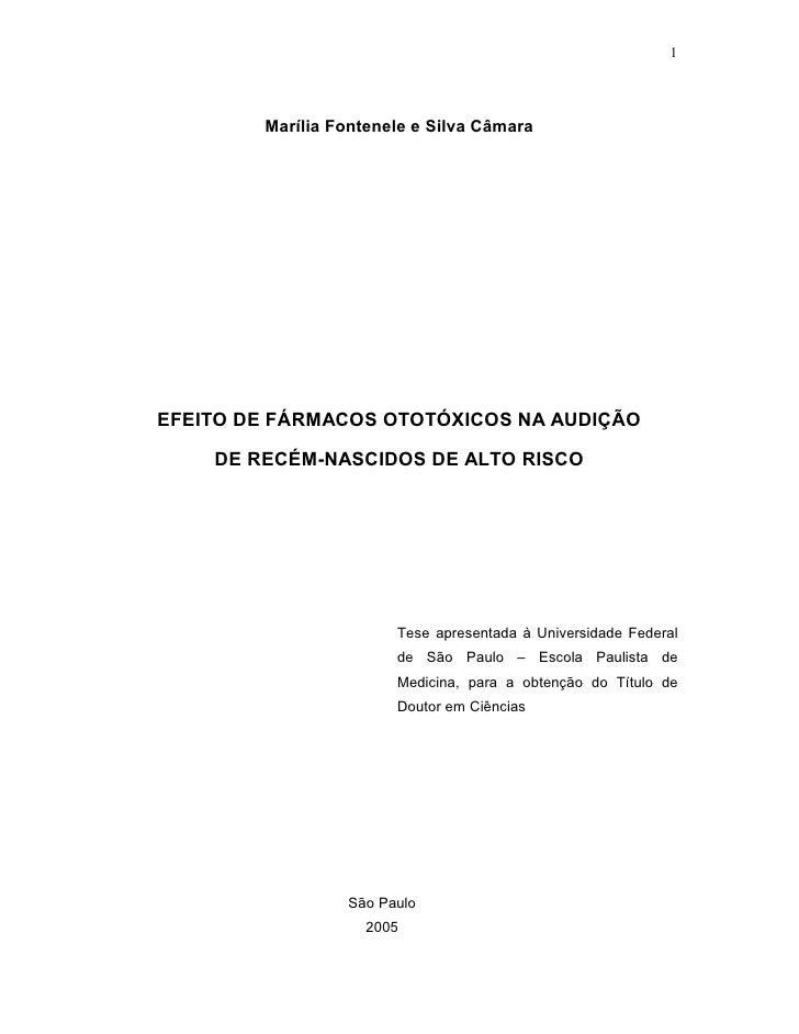 1             Marília Fontenele e Silva Câmara     EFEITO DE FÁRMACOS OTOTÓXICOS NA AUDIÇÃO      DE RECÉM-NASCIDOS DE ALTO...