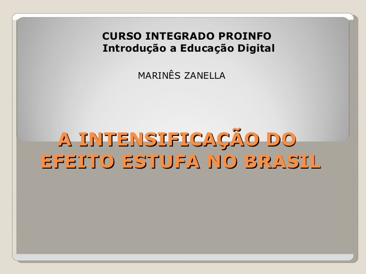 Intensificação do Efeito Estufa no Brasil
