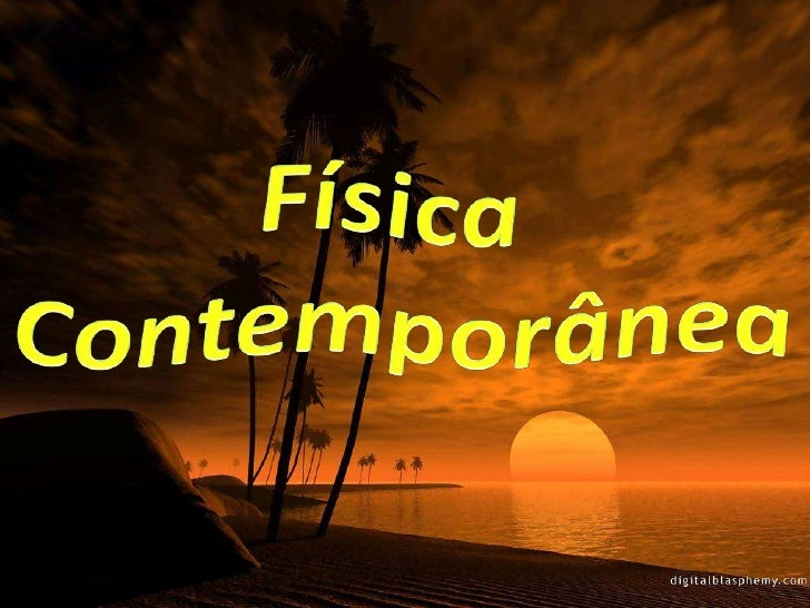 Física Contemporânea<br />