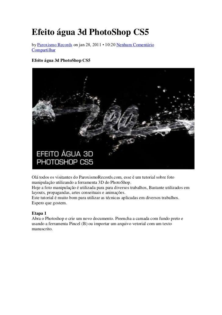 Efeito água 3d PhotoShop CS5<br />by Paroxismo Records on jan 28, 2011 • 10:20 Nenhum Comentário<br />Compartilhar<br />Ef...