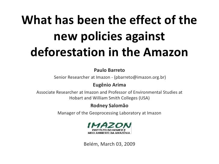 What has been the effect of the new policies against deforestation in the Amazon<br />Paulo Barreto <br /> Senior Research...
