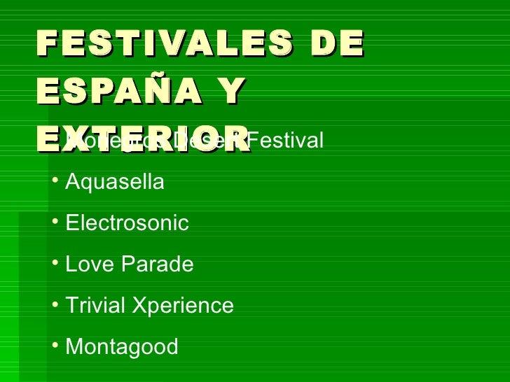 FESTIVALES DE ESPAÑA Y EXTERIOR <ul><li>Monegros Desert Festival </li></ul><ul><li>Aquasella </li></ul><ul><li>Electrosoni...