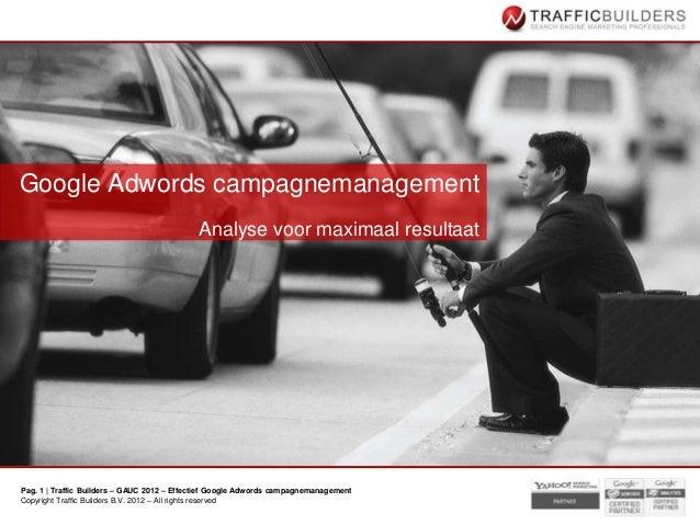 Google Adwords campagnemanagement                                            Analyse voor maximaal resultaatPag. 1 | Traff...