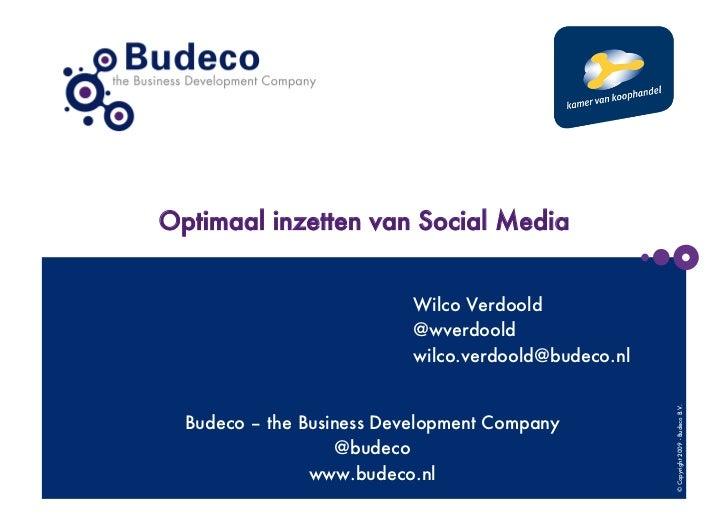 Optimaal inzetten van Social Media                           Wilco Verdoold                           @wverdoold          ...