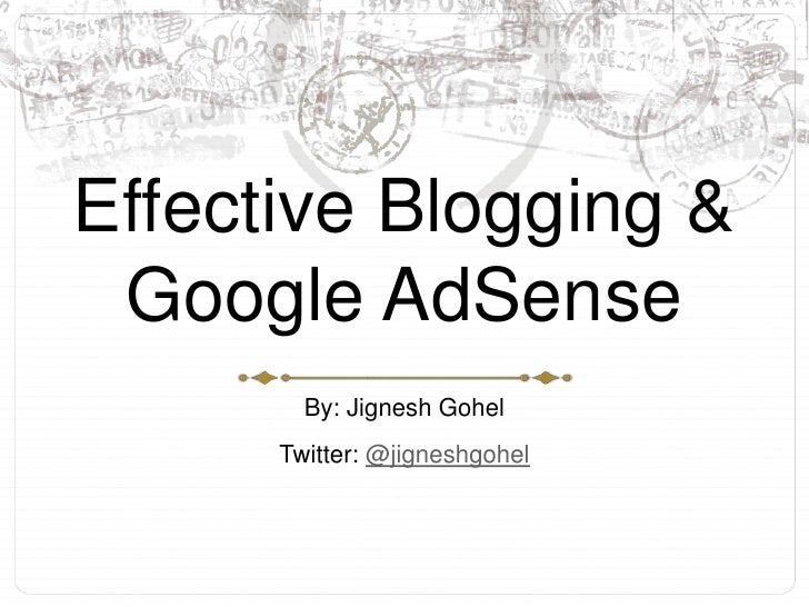 Effective Blogging and AdSense Integration by Jignesh Gohel