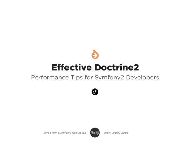 Effective Doctrine2: Performance Tips for Symfony2 Developers