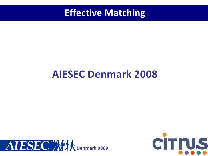 Effective Matching AIESEC Denmark 2008