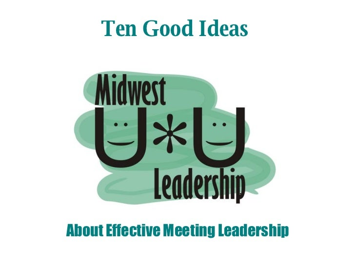 Ten Good Ideas About Effective Meeting Leadership
