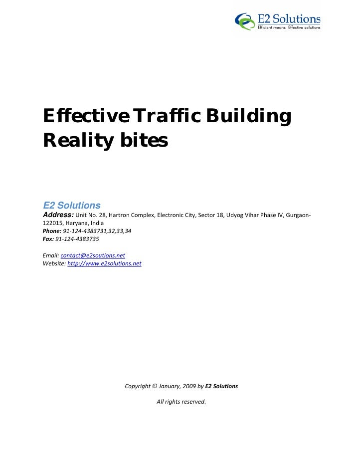 Effective Traffic Building Reality bites      E2 Solutions  Address: Unit No. 28, Hartron Complex, Electronic City, ...