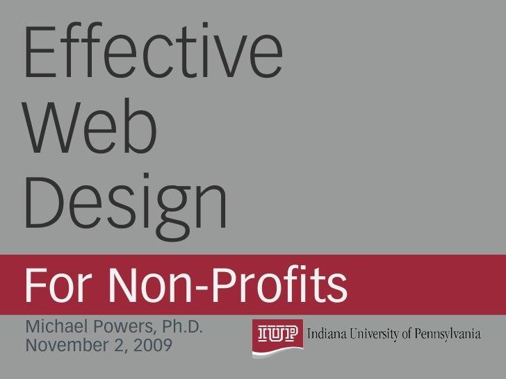 EffectiveWebDesignFor Non-ProfitsMichael Powers, Ph.D.November 2, 2009