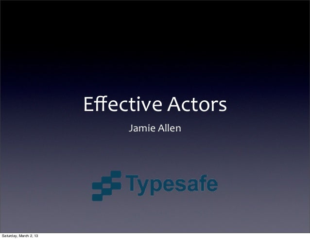 Effective	  Actors                             Jamie	  AllenSaturday, March 2, 13
