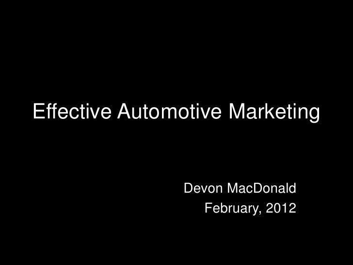 Effective Automotive Marketing               Devon MacDonald                 February, 2012