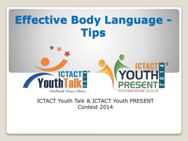 Effective Body Language - Tips ICTACT Youth Talk & ICTACT Youth PRESENT Contest 2014