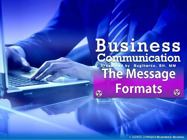 Effective business communication of message formats
