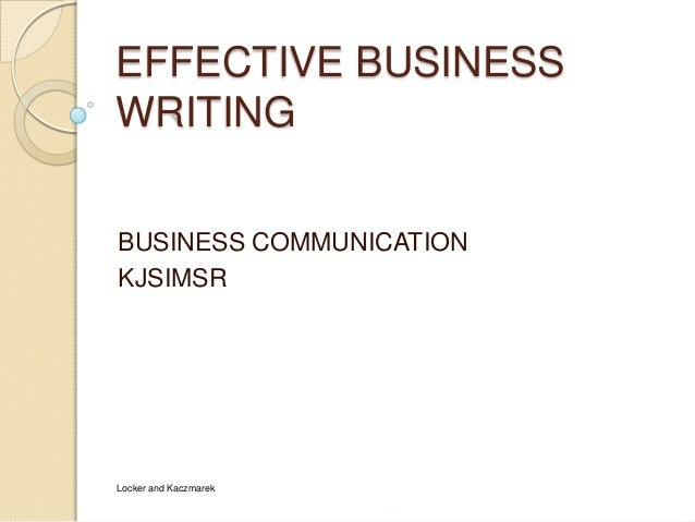 EFFECTIVE BUSINESSWRITINGBUSINESS COMMUNICATIONKJSIMSRLocker and Kaczmarek