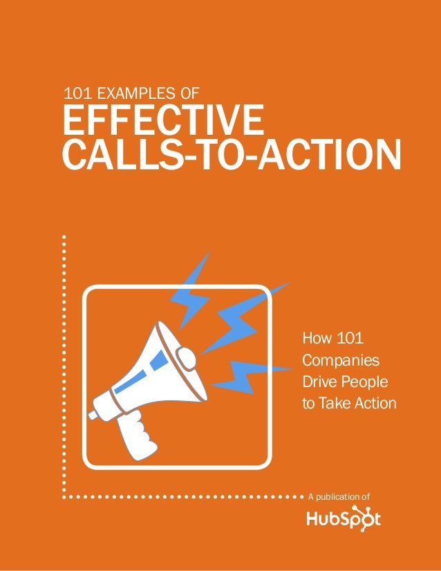 A publication ofEffectivecalls-to-action101 examples ofHow 101CompaniesDrive Peopleto Take Action