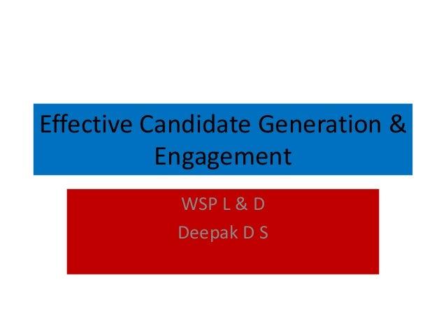 Effective Candidate Generation & Engagement WSP L & D Deepak D S