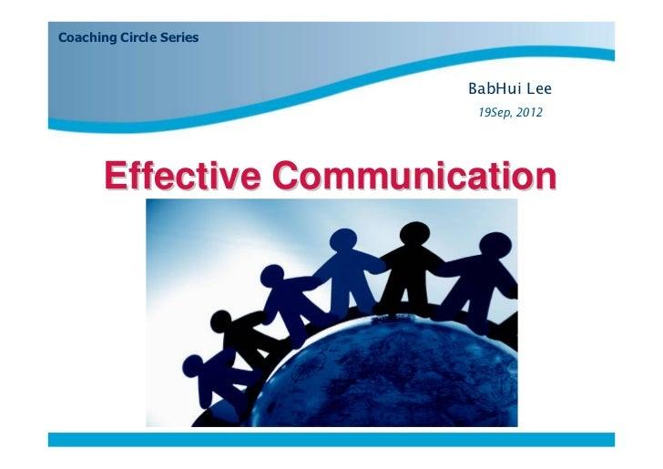 Coaching Circle Series                                 BabHui Lee                                  19Sep, 2012       Effec...