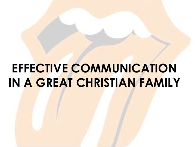 EFFECTIVE COMMUNICATION IN A GREAT CHRISTIAN FAMILY