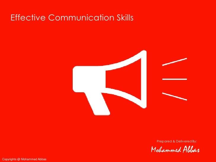 Effective Communication Skills                                       Prepared & Delivered By:                             ...