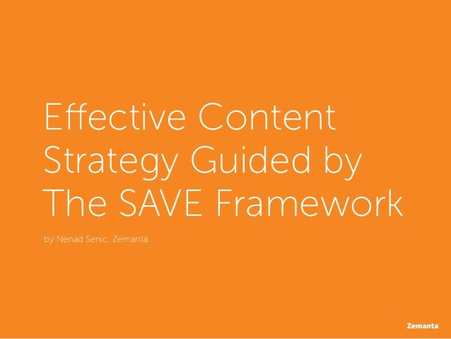 Effective ContentStrategy Guided byThe SAVE Frameworkby Nenad Senic, Zemanta