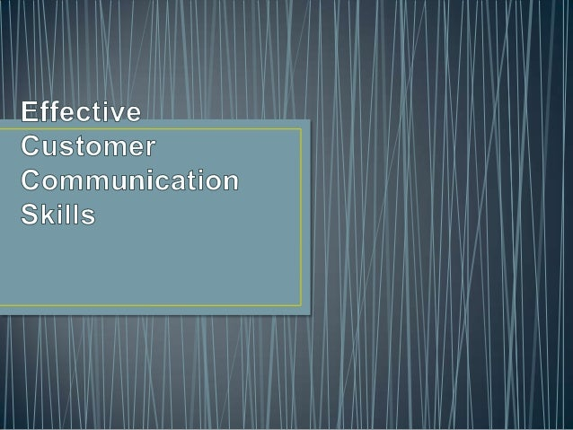 • At the end of this training session, you should be  able to:  • Identify the key components of effective communication  ...