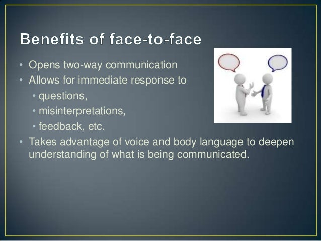 face to face vs electronic communication essay Comparing electronic and face-to-face communication in the success of a long-term care quality improvement collaborative: 104018/ijrqeh2013010101: researchers have.
