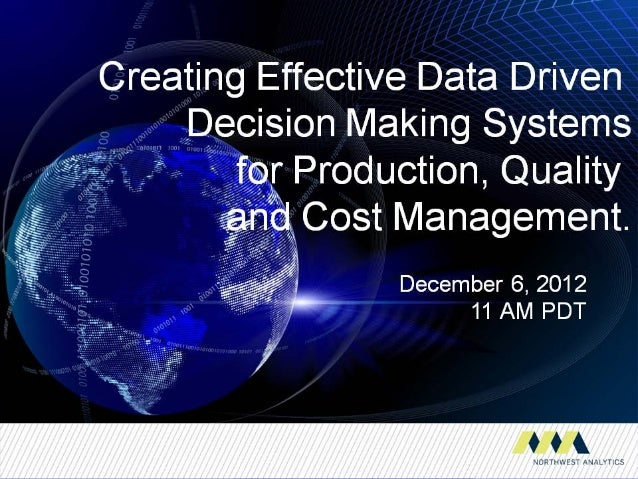 Effective data driven production decision making systems