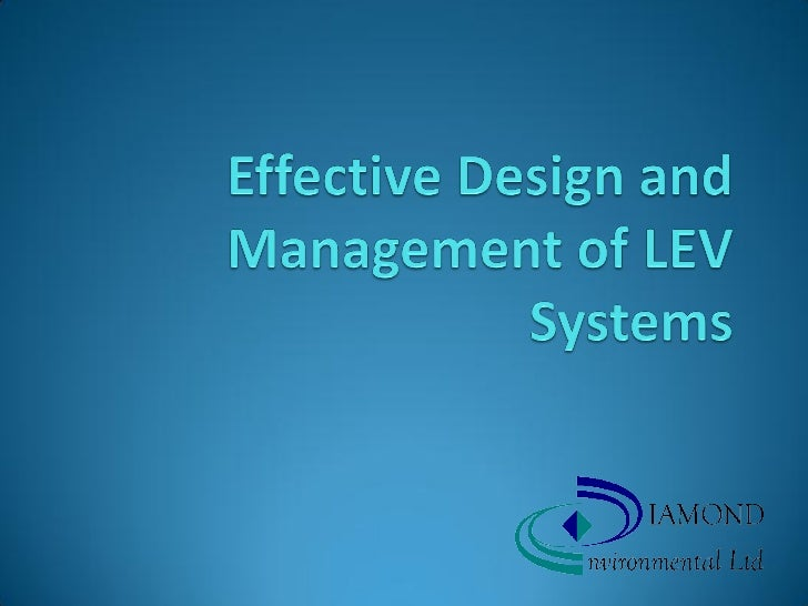 Effective design and management of LEV systems