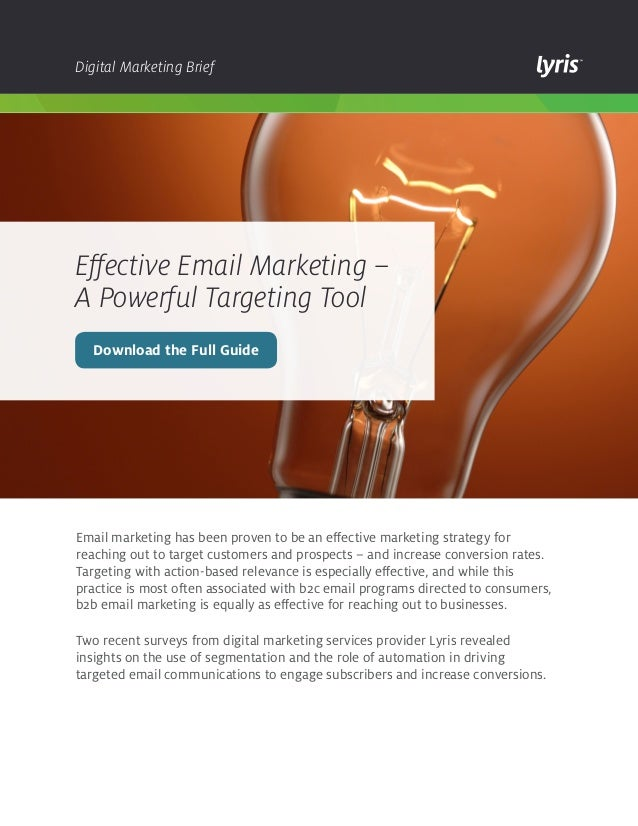 Digital Marketing Brief  Effective Email Marketing – A Powerful Targeting Tool Download the Full Guide  Email marketing ha...