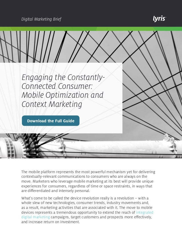 Digital Marketing Brief  Engaging the ConstantlyConnected Consumer: Mobile Optimization and Context Marketing Download the...