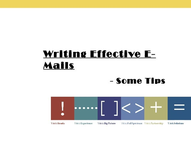Writing Effective E- Mails - Some Tips