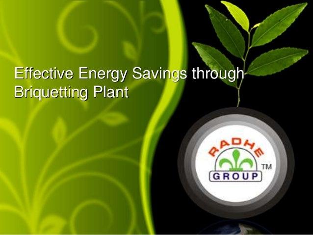 Effective Energy Savings through Briquetting Plant