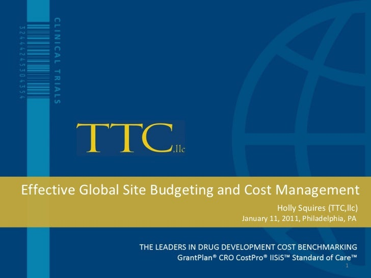 January 11, 2011, Philadelphia, PA  Effective Global Site Budgeting and Cost Management Holly Squires (TTC,llc)