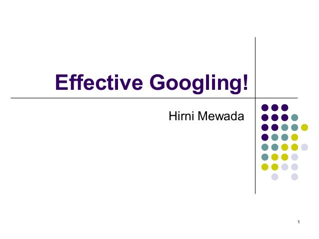 1Effective Googling!Hirni Mewada