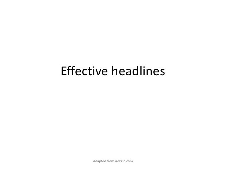 Effective headlines<br />Adapted from AdPrin.com<br />