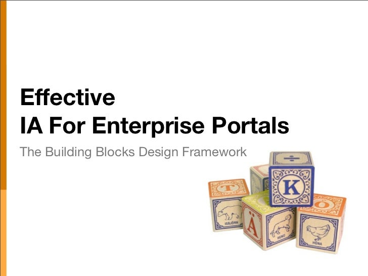 Effective IA For Portals: The Building Blocks Framework