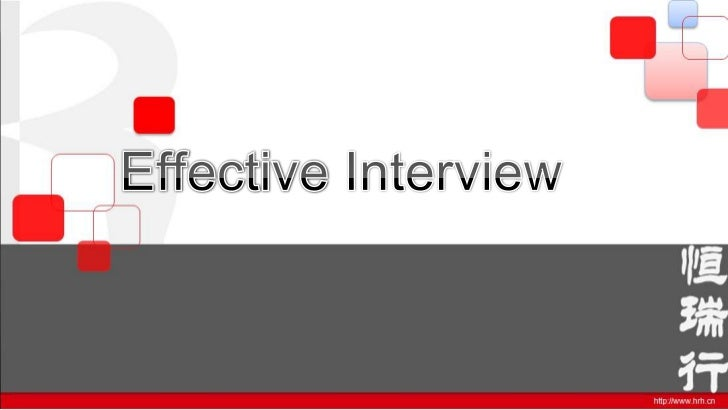  Structured Interview   Uses a set of standardized questions asked of all job applicants   Useful for initial screening...