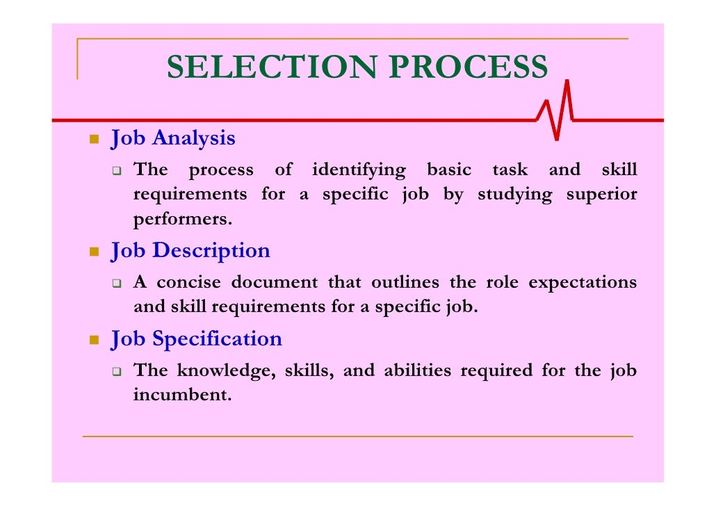 recruitment and selecion Employee selection is the process of putting right person on right job it is a procedure of matching organizational requirements with the skills and qualifications of people.