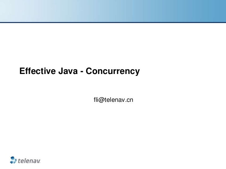 Effective Java - Concurrency                 fli@telenav.cn